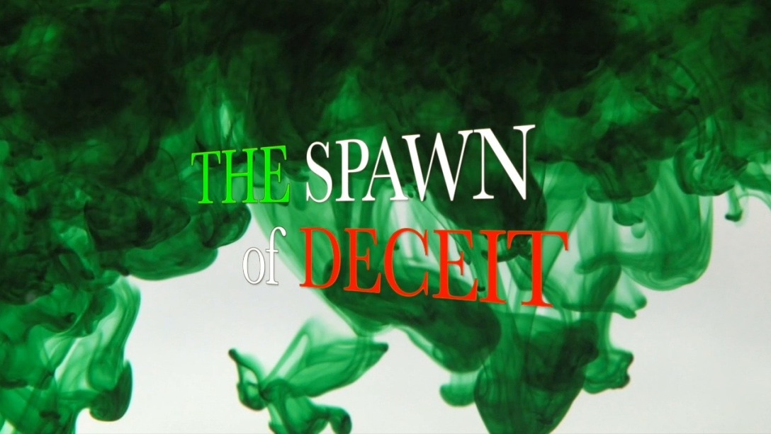 The Spawn of Deceit -2